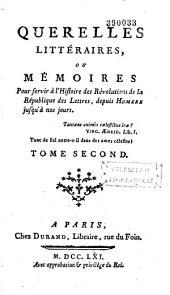 Querelles littéraires ou Mémoires pour servir à l'histoire des révolutions... Tome I -