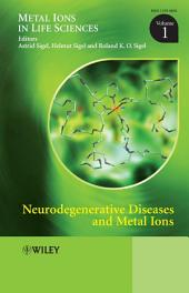 Neurodegenerative Diseases and Metal Ions