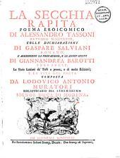 La Secchia rapita poema eroicomico di Alessandro Tassoni..., colle dichiarazioni di Gaspare Salviani..., s'aggiungono la prefazione et le annotazioni di Giann andrea Barotti...