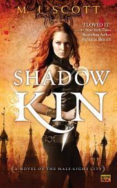 Shadow Kin: A Novel of the Half-Light City
