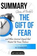 Summary the Gift of Fear by Gavin de Becker PDF