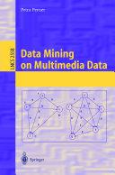 Data Mining on Multimedia Data