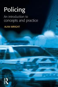 Policing: An introduction to concepts and practice Book