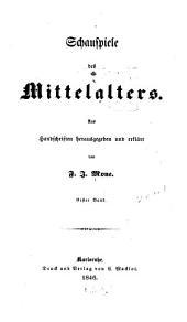 Schauspiele des mittelalters: Bände 1-2