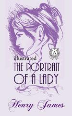 The Portrait of a Lady. Illustrated edition