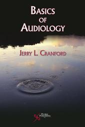 Basics of Audiology: Vibrations to Sounds