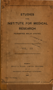 Studies from the Institute for Medical Research, Federated Malay States ...: Volumes 4-7