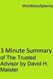 3 Minute Summary of The Trusted Advisor by David H. Maister: accelerated learning success financial freedom start-up startup speed reading wealth money