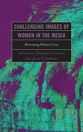 Challenging Images of Women in the Media: Reinventing Women's Lives