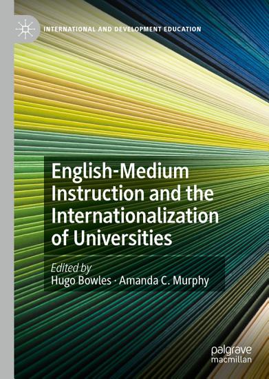 English Medium Instruction and the Internationalization of Universities PDF