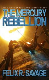 The Mercury Rebellion (Sol System Renegades): The Elfrida Goto Trilogy Book 3