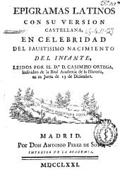 Epigramas latinos con su version castellana: en celebridad del ... nacimiento del infante