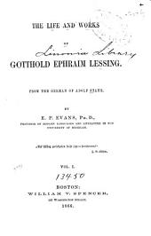 The Life and Works of Gotthold Ephraim Lessing: Volume 1