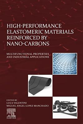 High-Performance Elastomeric Materials Reinforced by Nano-Carbons