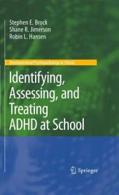 Identifying, Assessing, and Treating ADHD at School