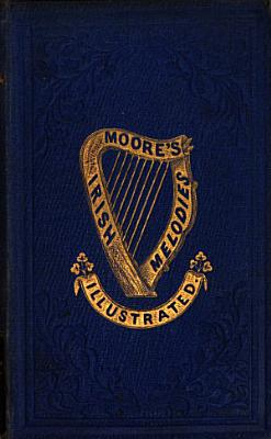 A selection of Irish melodies  songs  and poems PDF