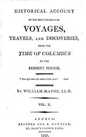 Historical Account of the Most Celebrated Voyages, Travels, and Discoveries,: From the Time of Columbus to the Present Period, Volume 10