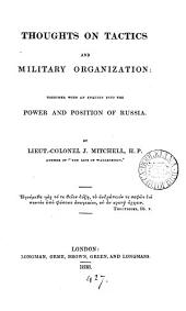 Thoughts on tactics and military organization: with an enquiry into the power and position of Russia