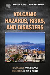Volcanic Hazards  Risks and Disasters