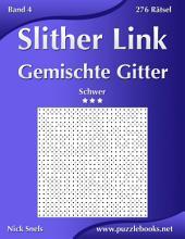 Slither Link Gemischte Gitter - Schwer - Band 4 - 276 Rätsel