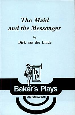The Maid and the Messenger