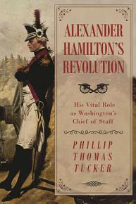 Alexander Hamilton s Revolution PDF