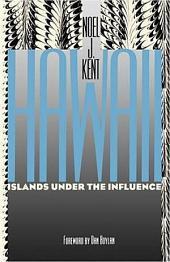 Hawaii: Islands Under the Influence