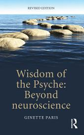 Wisdom of the Psyche: Beyond neuroscience, Edition 2