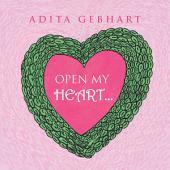 OPEN MY HEART...