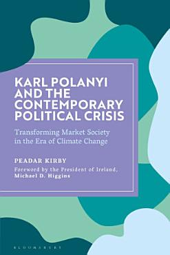 Karl Polanyi and the Contemporary Political Crisis PDF