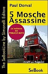 Cinque mosche assassine. Le inchieste dei Pimlico Boys