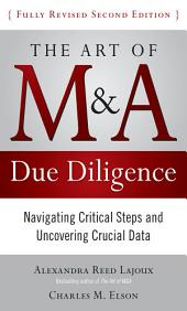 The Art of M&A Due Diligence, Second Edition: Navigating Critical Steps and Uncovering Crucial Data: Edition 2