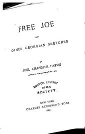 Free Joe: And Other Georgian Sketches
