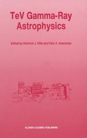 TeV Gamma-Ray Astrophysics: Theory and Observations Presented at the Heidelberg Workshop, October 3–7, 1994