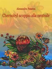 Chernobyl scoppio alla centrale