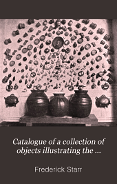 Catalogue of a Collection of Objects Illustrating the Folklore of Mexico: Volume 43