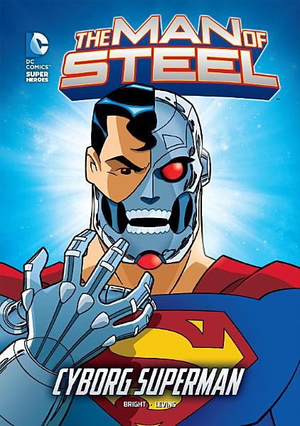 Download The Man of Steel  Cyborg Superman Book