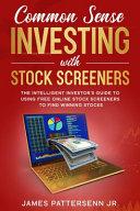Common Sense Investing With Stock Screeners Book PDF