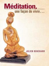 Méditation, Une Façon De Vivre...