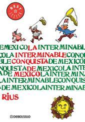 La interminable conquista de México