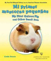 Mi primera mascota peque  a My First Guinea Pig and Other Small Pets PDF