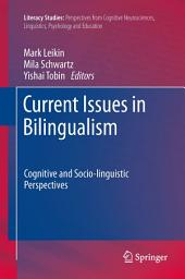 Current Issues in Bilingualism: Cognitive and Socio-linguistic Perspectives