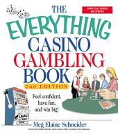 The Everything Casino Gambling Book: Feel Confident, Have Fun, and Win Big!