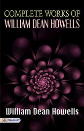 Complete Works of William Dean Howells