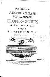 De claris Archigymnasii bononiensis professoribus a saeculo XI. usque ad saeculum XIV.