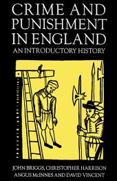 Crime and Punishment in England, 1100-1990: An Introductory History