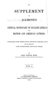A Critical Dictionary of English Literature, and British and American Authors, Living and Deceased, from the Earliest Accounts to the Middle of the Nineteenth Century: Containing Thirty Thousand Biographies and Literary Notices, with Forty Indexes of Subjects, Volume 4