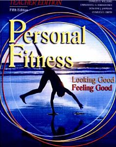 Personal Fitness Looking Good Feeling Good Teacher's Resource Package
