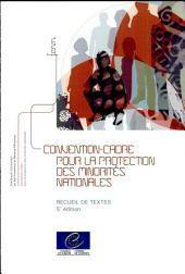Convention-cadre pour la protection des minorités nationales: recueil de textes
