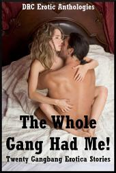 The Whole Gang Had Me!: Twenty Gang Stories